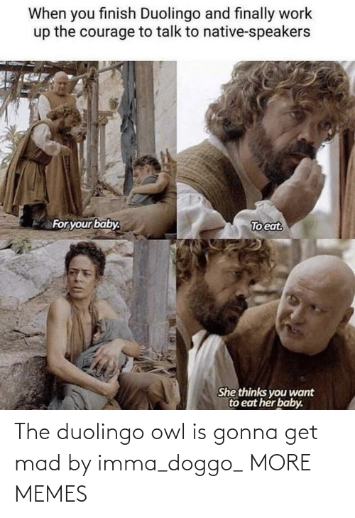 Get Mad: The duolingo owl is gonna get mad by imma_doggo_ MORE MEMES