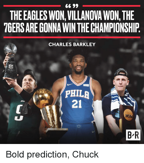Villanova: THE EAGLES WON,VILLANOVA WON, THE  76ERS ARE GONNA WIN THE CHAMPIONSHIP  CHARLES BARKLEY  PHILA  21  Bars  B R Bold prediction, Chuck