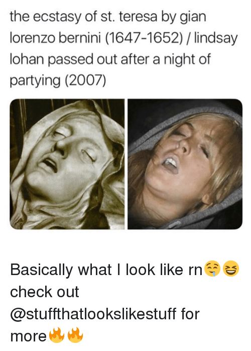 lohan: the ecstasy of st. teresa by gian  lorenzo bernini (1647-1652) / lindsay  lohan passed out after a night of  partying (2007) Basically what I look like rn🤤😆check out @stuffthatlookslikestuff for more🔥🔥