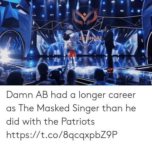 singer: THE  ED SINGER Damn AB had a longer career as The Masked Singer than he did with the Patriots https://t.co/8qcqxpbZ9P