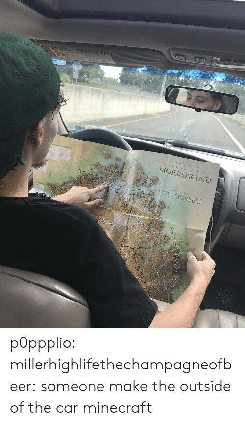 morrowind: The Eilder Scrolus  MORROWIND  Sheogo  AP OF  VVARDENFELL p0ppplio:  millerhighlifethechampagneofbeer: someone make the outside of the car minecraft