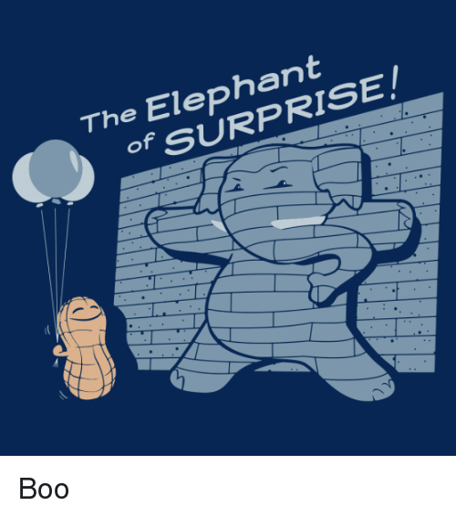 Punny: The Elephant  OF SURPRISE Boo