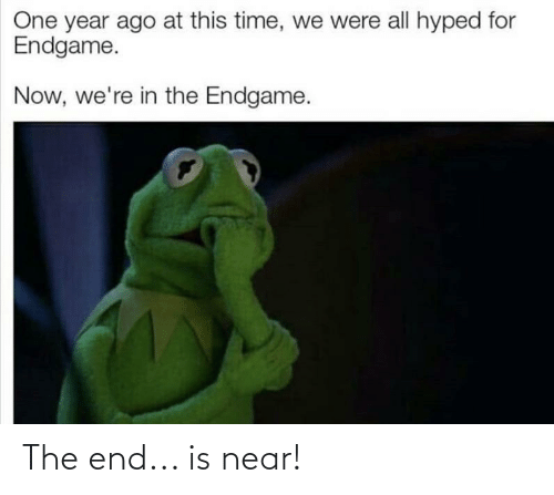 the end is near: The end... is near!