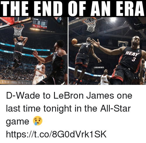 d wade: THE END OF AN ERA  487  ASSISTS  54  FT  HEAT  @NBAMEMES  DCKS D-Wade to LeBron James one last time tonight in the All-Star game 😢 https://t.co/8G0dVrk1SK