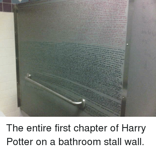 bathroom stall walls. Harry Potter, And Walle: The Entire First Chapter Of Potter On Bathroom Stall Walls I