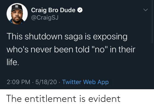 entitlement: The entitlement is evident