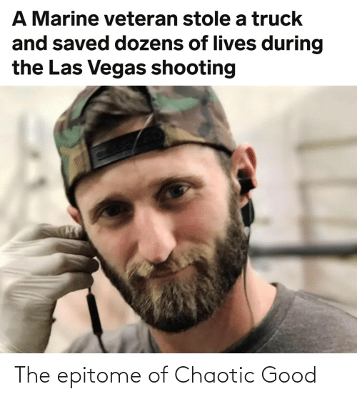 Chaotic Good: The epitome of Chaotic Good