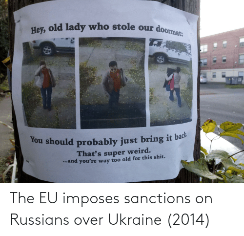 russians: The EU imposes sanctions on Russians over Ukraine (2014)