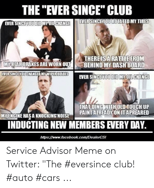 "Car Repair Meme: THE ""EVER SINCE"" CLUB  ROTATED MY TIRES  EVER SINCEYOU  EVER SINCEMOUDIOMPOll