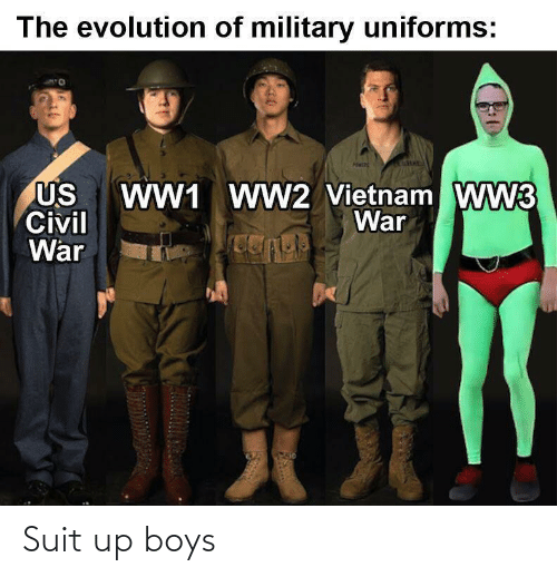 Civil War: The evolution of military uniforms:  WW1 WW2 Vietnam WW3  War  US  Civil  War Suit up boys