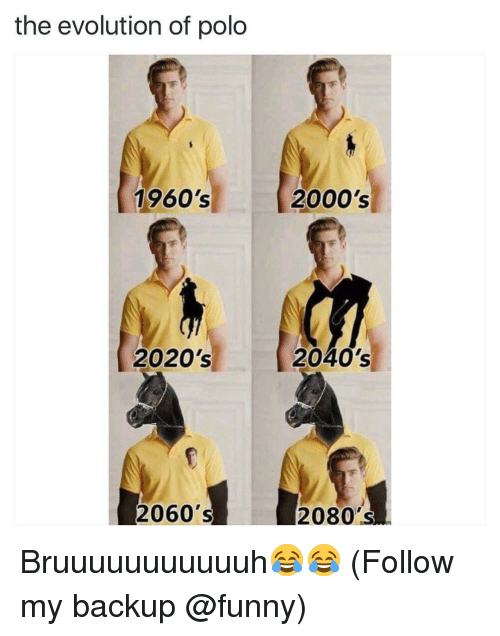 SIZZLE: the evolution of polo  1960's  2020's  2060's  2000's  2040's  2080's Bruuuuuuuuuuuh😂😂 (Follow my backup @funny)