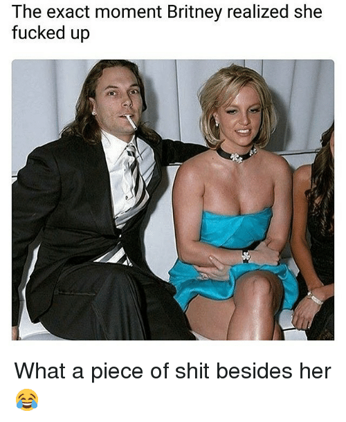 Memes, Shit, and Piece of Shit: The exact moment Britney realized she  fucked up What a piece of shit besides her 😂