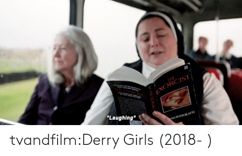 exorcist: THE  EXORCIST)  Laughing  wMPETERATTY tvandfilm:Derry Girls (2018- )