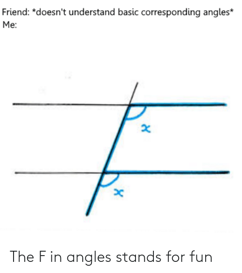 stands for: The F in angles stands for fun