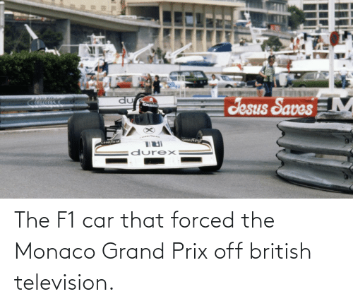 Television: The F1 car that forced the Monaco Grand Prix off british television.