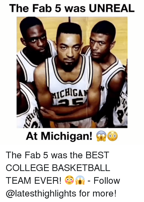 unreal: The Fab 5 was UNREAL  ICHIGA  At Michigan! The Fab 5 was the BEST COLLEGE BASKETBALL TEAM EVER! 😳😱 - Follow @latesthighlights for more!