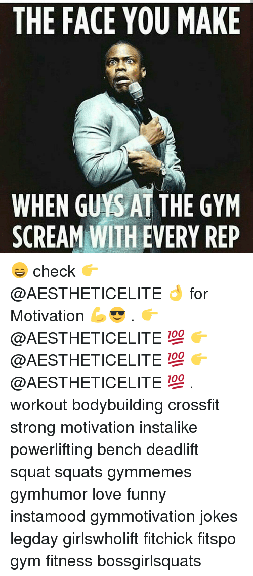 repping: THE FACE YOU MAKE  WHEN GUYS-AT THE GYM  SCREAM WITH EVERY REP 😄 check 👉@AESTHETICELITE 👌 for Motivation 💪😎 . 👉@AESTHETICELITE 💯 👉@AESTHETICELITE 💯 👉@AESTHETICELITE 💯 . workout bodybuilding crossfit strong motivation instalike powerlifting bench deadlift squat squats gymmemes gymhumor love funny instamood gymmotivation jokes legday girlswholift fitchick fitspo gym fitness bossgirlsquats
