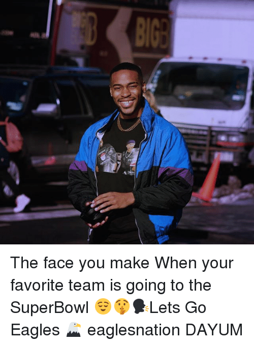The Face You Make When: The face you make When your favorite team is going to the SuperBowl 😌🤫🗣Lets Go Eagles 🦅 eaglesnation DAYUM