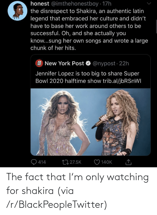 The Fact That: The fact that I'm only watching for shakira (via /r/BlackPeopleTwitter)