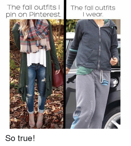 Dank, Fall, and True: The fall outfitS The fall outfits  pin on Pinterest.  I wear So true!
