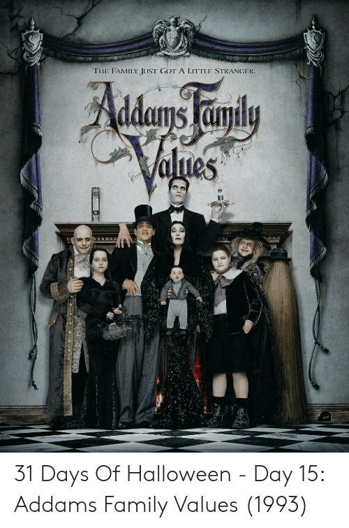 addams family: THE FAMILY JUST GOT A LITTLE STRANGER  es 31 Days Of Halloween - Day 15: Addams Family Values  (1993)