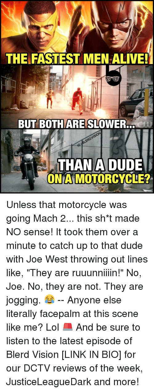 """Nigs: THE FASTEST MEN ALIVE!  BUT BOTH MARE SLOWER.  M6LERDVISION  NIG THAN A DUDE  ONA MOTORCYCLE? Unless that motorcycle was going Mach 2... this sh*t made NO sense! It took them over a minute to catch up to that dude with Joe West throwing out lines like, """"They are ruuunniiiin!"""" No, Joe. No, they are not. They are jogging. 😂 -- Anyone else literally facepalm at this scene like me? Lol 🚨 And be sure to listen to the latest episode of Blerd Vision [LINK IN BIO] for our DCTV reviews of the week, JusticeLeagueDark and more!"""