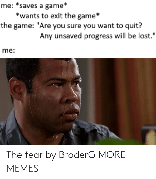 Fear: The fear by BroderG MORE MEMES