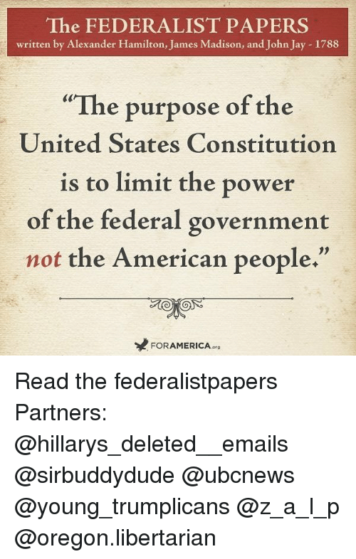 federalist papers written by The federalist (later known as the federalist papers) is a collection of 85 articles and essays written under the pseudonym publius by alexander hamilton, james.