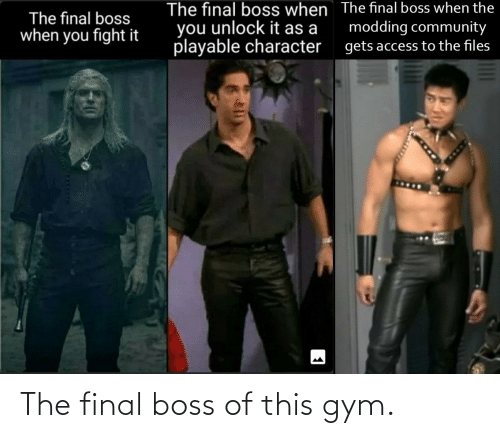Final boss: The final boss of this gym.
