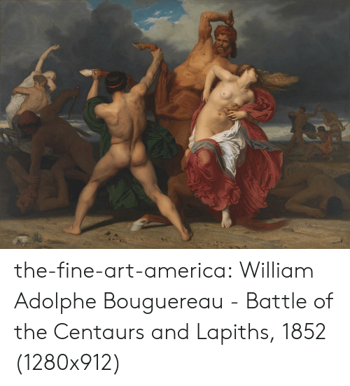 Battle Of: the-fine-art-america:  William Adolphe Bouguereau - Battle of the Centaurs and Lapiths, 1852 (1280x912)