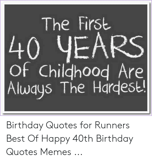 🔥 25 Best Memes About 40Th Birthday Quotes
