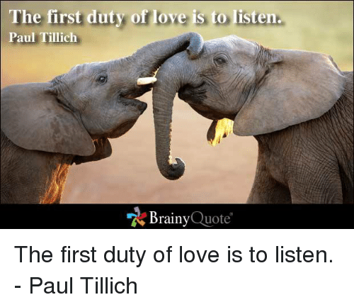 the first duty of love is to listen essay