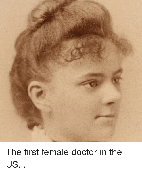the first female doctor in the us 4706700 the first female doctor in the us doctor meme on sizzle,Female Doctor Meme