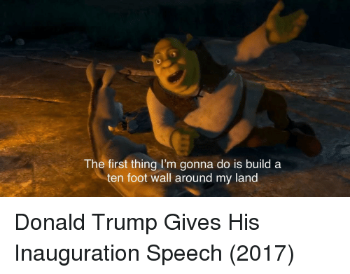 Inauguration: The first thing I'm gonna do is build a  ten foot wall around my land Donald Trump Gives His Inauguration Speech (2017)