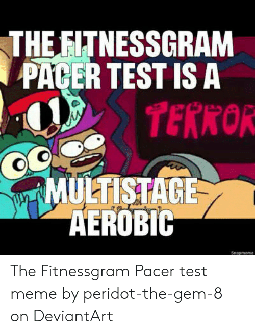 🔥 25+ Best Memes About the Fitnessgram Pacer Test Meme ...