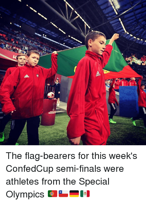 the specials: The flag-bearers for this week's ConfedCup semi-finals were athletes from the Special Olympics 🇵🇹🇨🇱🇩🇪🇲🇽