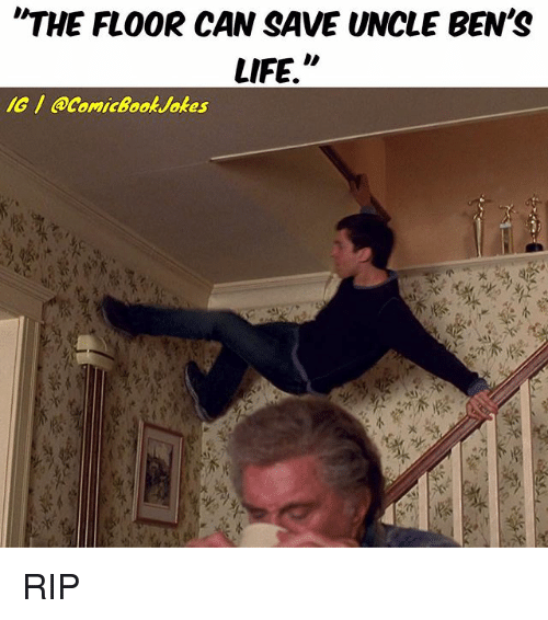 """Uncle Bens: """"THE FLOOR CAN SAVE UNCLE BEN'S  LIFE.  IG acomicBookuvokes RIP"""