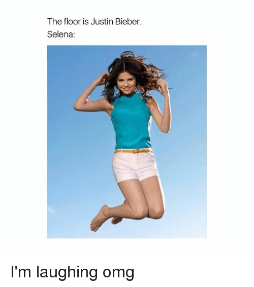 Justin Bieber, Omg, and Selena: The floor is Justin Bieber.  Selena: I'm laughing omg