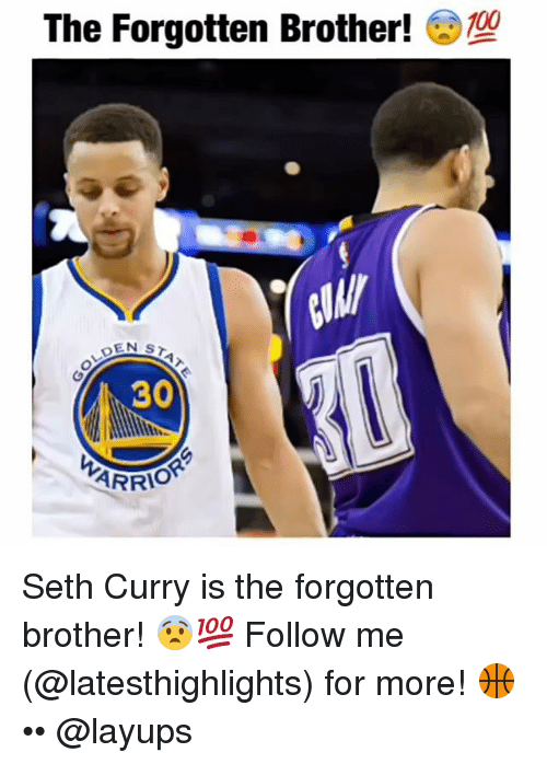 Memes, Seth Curry, and 🤖: The Forgotten Brother!  EN ST  30  ARRI Seth Curry is the forgotten brother! 😨💯 Follow me (@latesthighlights) for more! 🏀 •• @layups