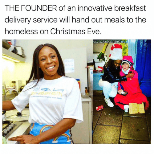 hand outs: THE FOUNDER of an innovative breakfast  delivery service will hand out meals to the  homeless on Christmas Eve  WW LABODEGADELBARRIO.C