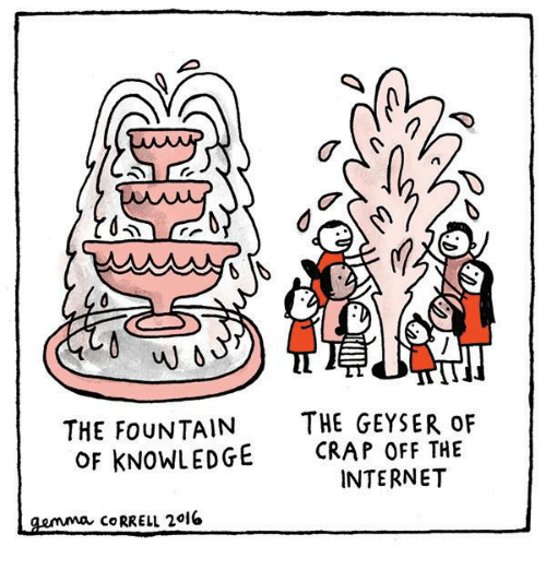 Memes and 🤖: THE FOUNTAIN  THE GEYSER OF  OF KNOWLEDGE  CRAP OFF THE  INTERNET  gemma CORRELL 2016