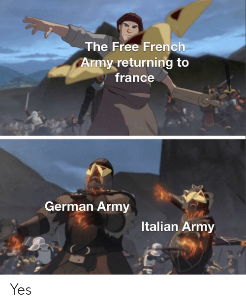 german army: The Free French  Army returning to  france  German Army  Italian Army Yes