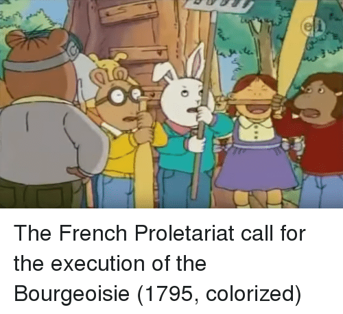 proletariat: The French Proletariat call for the execution of the Bourgeoisie (1795, colorized)