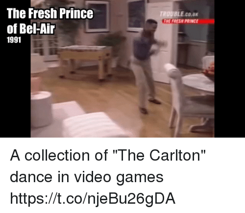 "Fresh Prince of Bel-Air: The Fresh Prince  ROUBLE.cO.u  HE FRESH PRINCE  of Bel-Air  1991 A collection of ""The Carlton"" dance in video games https://t.co/njeBu26gDA"