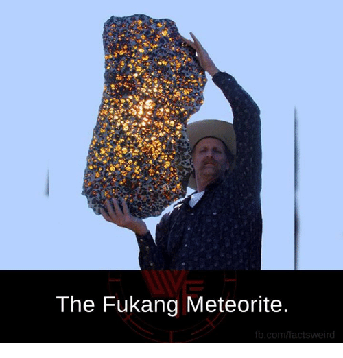 memes: The Fukang Meteorite.  fb.com/factsweird