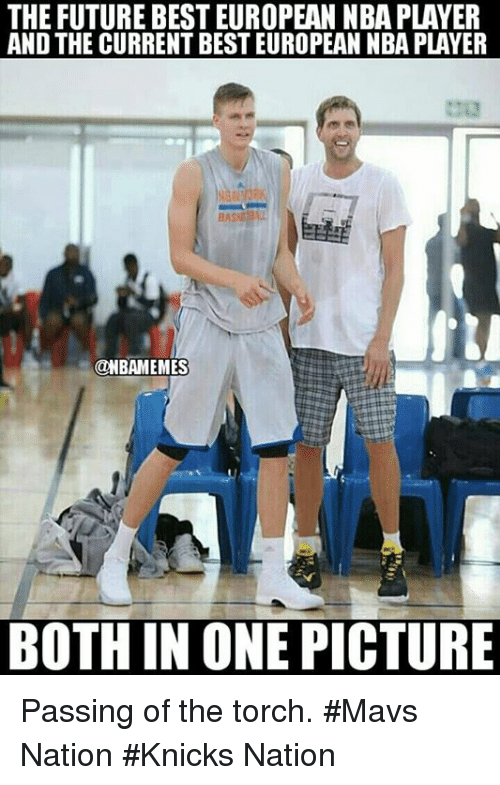 Future, New York Knicks, and Nba: THE FUTURE BEST EUROPEAN NBA PLAYER  AND THE CURRENT BEST EUROPEAN NBA PLAYER  BA  @NBAMEMES  BOTH IN ONE PICTURE Passing of the torch. #Mavs Nation #Knicks Nation