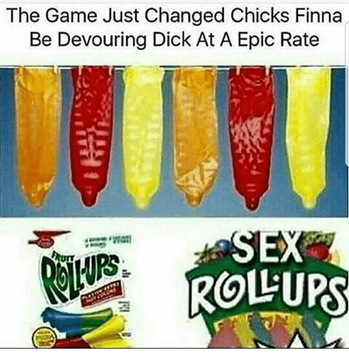Memes, The Game, and Dick: The Game Just Changed Chicks Finna  Be Devouring Dick At A Epic Rate  ROLLUPR