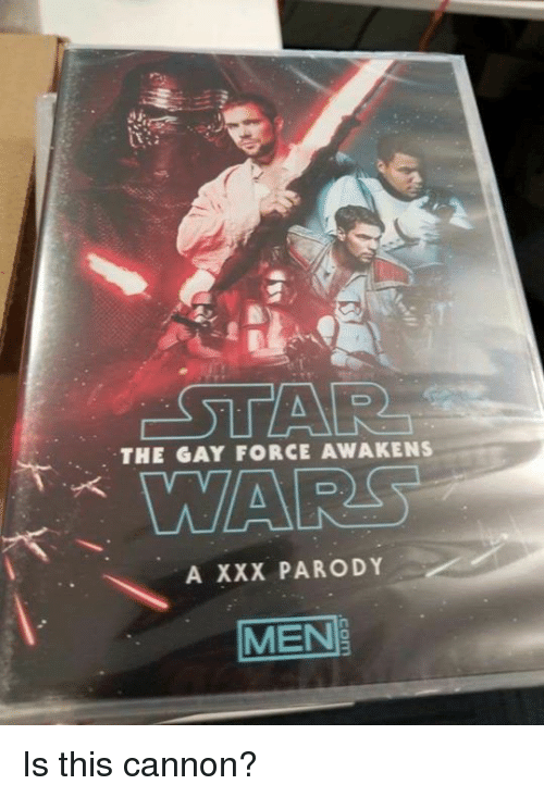 Star Wars, Xxx, and Parody: THE GAY FORCE AWAKENS  A XXX PARODY  MEN Is this cannon?