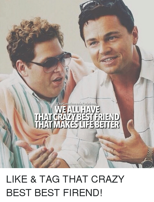 Memes, 🤖, and Crazy-Best-Friends: The Ge  Raebook  WE  THAT CRAZY BEST FRIEND  THA LIKE & TAG THAT CRAZY BEST BEST FIREND!