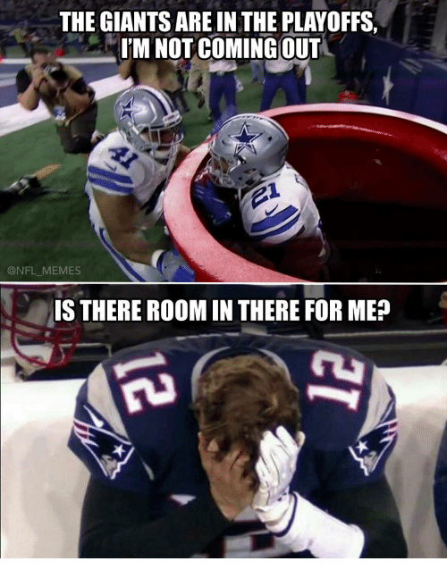 Memes, Nfl, and Giant: THE GIANTS AREIN THE PLAYOFFS  I'M NOT COMINGOUT  @NFL MEMES  IS THERE ROOM IN THERE FOR ME